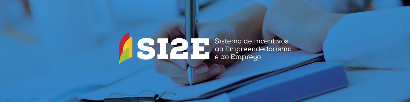 Sistema de Incentivos ao Empreendedorismo e ao Emprego (SI2E)